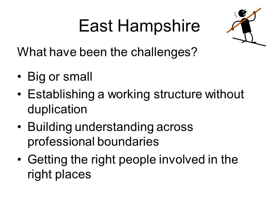East Hampshire What have been the challenges.