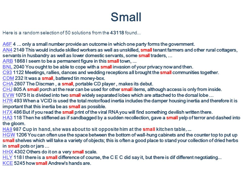 Small Here is a random selection of 50 solutions from the 43118 found... A6FA6F 4... only a small number provide an outcome in which one party forms t