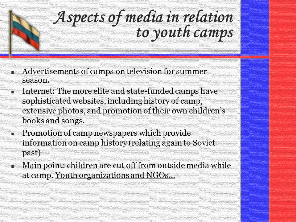 Aspects of media in relation to youth camps n Advertisements of camps on television for summer season.