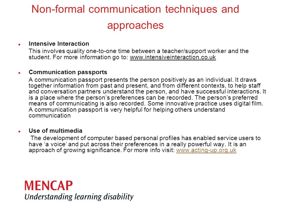 Non-formal communication techniques and approaches l Intensive Interaction This involves quality one-to-one time between a teacher/support worker and the student.