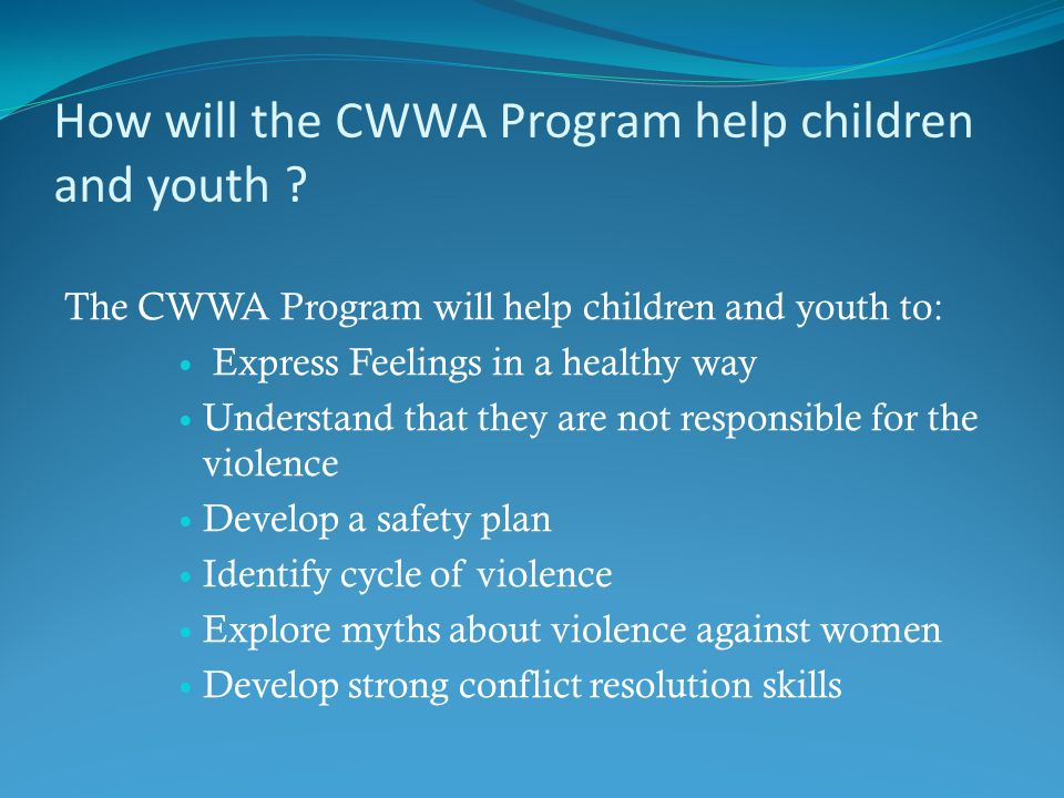 How will the CWWA Program help children and youth .