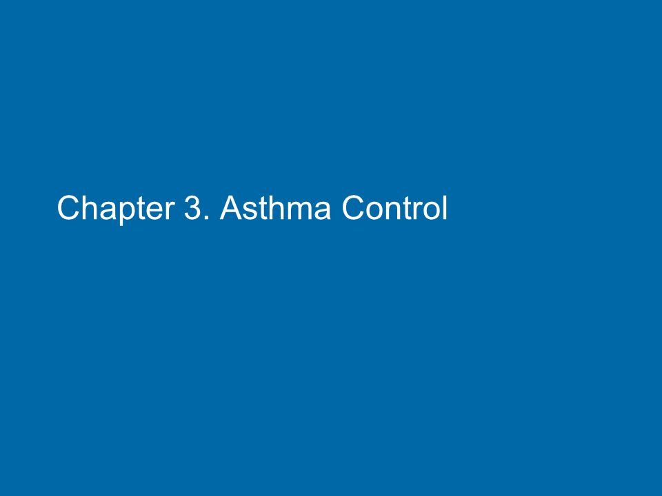 Chapter 3. Asthma Control