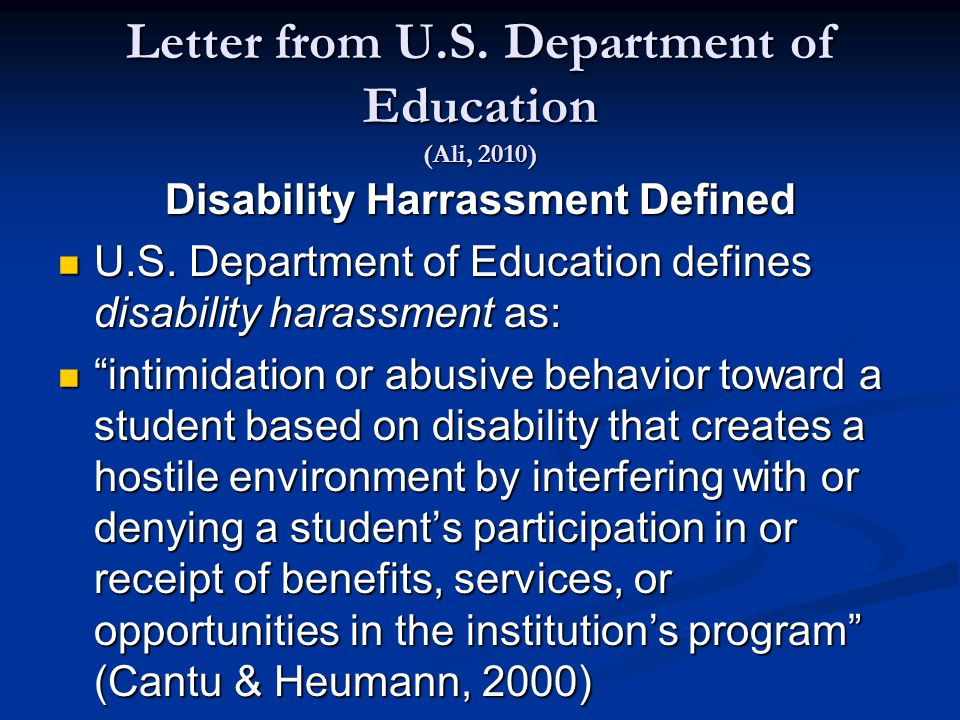 Letter from U.S. Department of Education (Ali, 2010) Disability Harrassment Defined U.S.