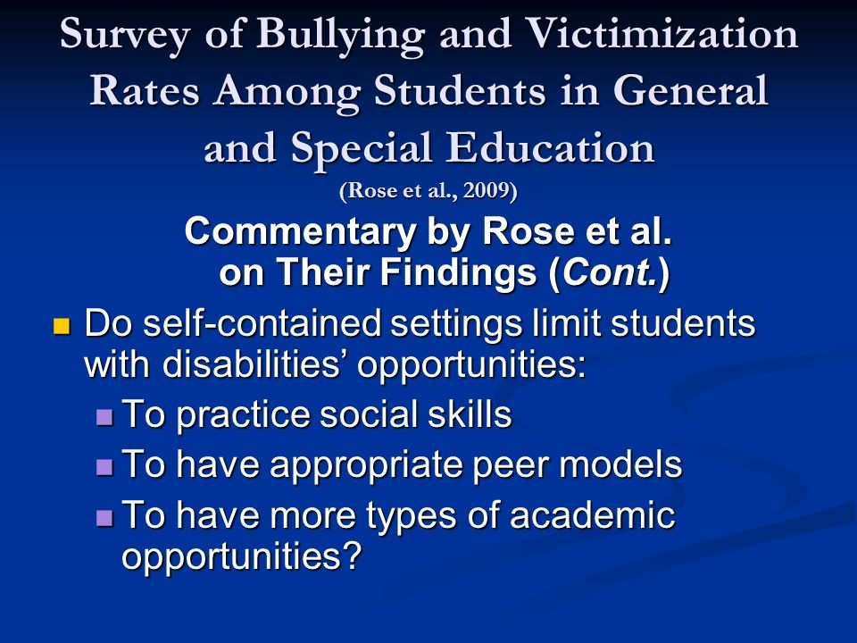 Survey of Bullying and Victimization Rates Among Students in General and Special Education (Rose et al., 2009) Commentary by Rose et al.