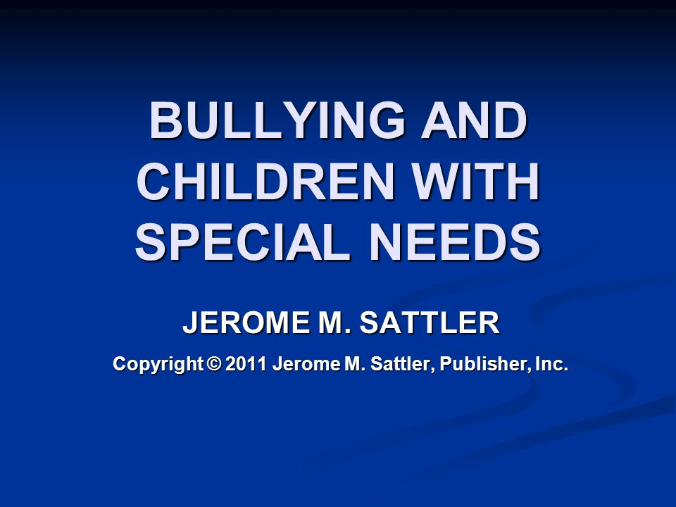 Survey of Bullying and Victimization Rates Among Students in General and Special Education (Rose et al., 2009) Results for Bully Scale Students without disabilities Students with disabilities in inclusive settings Students with disabilities in self-contained settings 10.2%15.6%20.9%