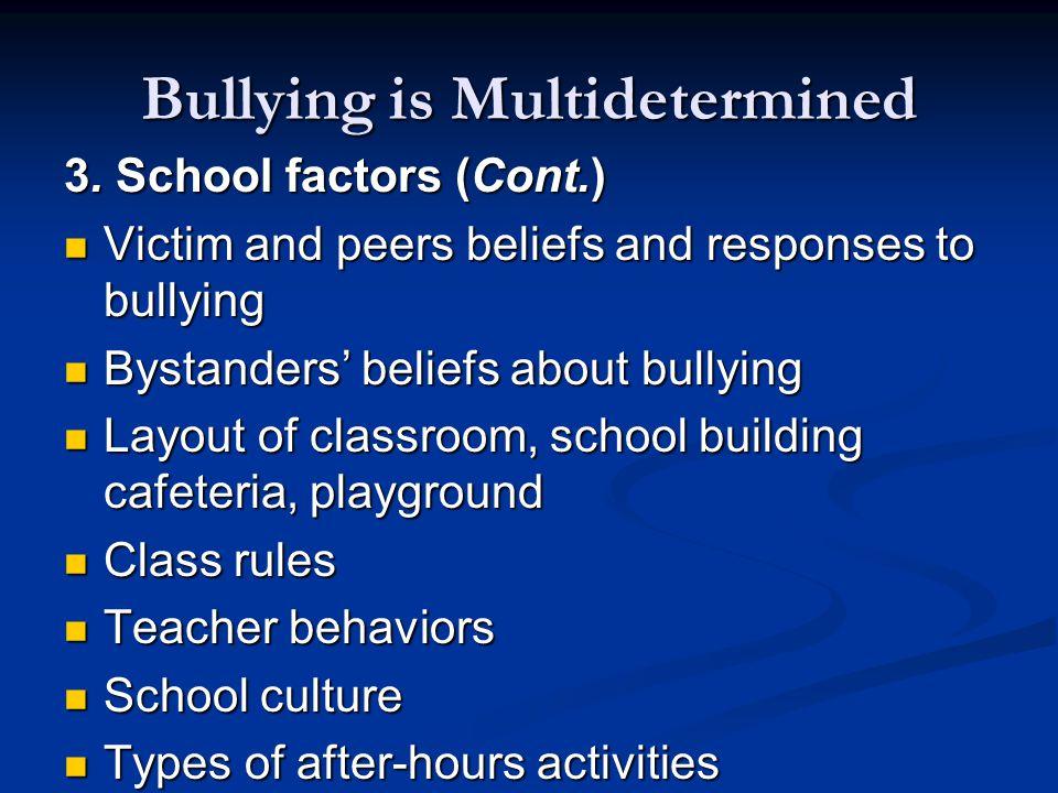 Bullying is Multidetermined 3.