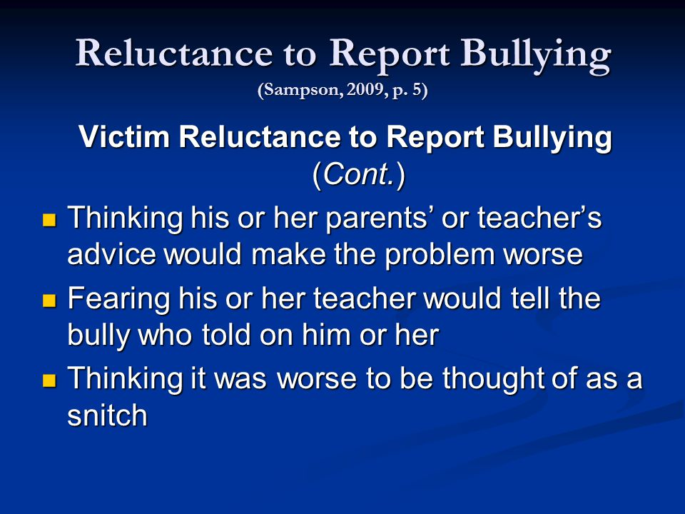 Reluctance to Report Bullying (Sampson, 2009, p.