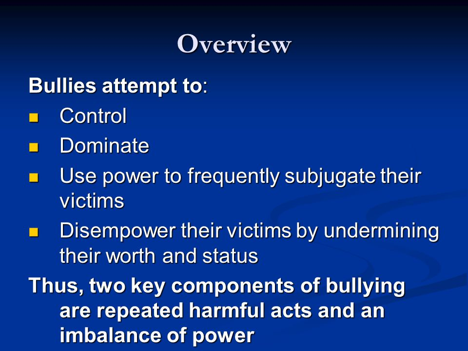 Contrasts Between Bullying and Cyberbullying (Adapted from Smith & Slonje, 2010) Bullying Bully may gain status by showing abusive power over others in front of onlookers Bully may gain status by showing abusive power over others in front of onlookers Cyberbullying Bully immediately lacks opportunity to show his or her abusive power (unless bully tells others of his or her actions)