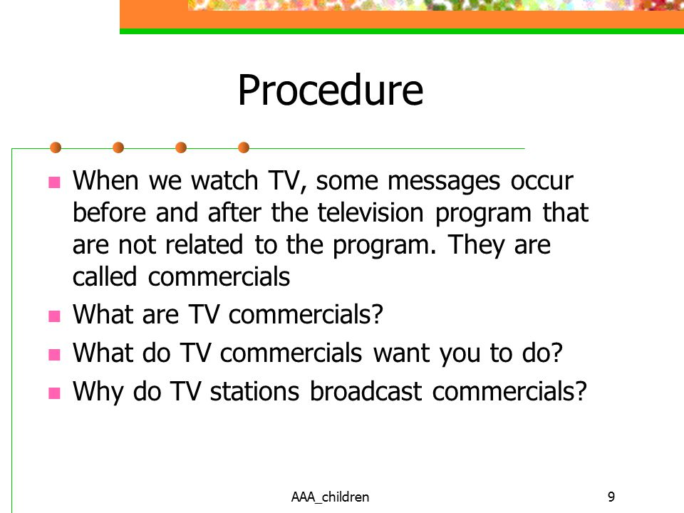 AAA_children9 Procedure When we watch TV, some messages occur before and after the television program that are not related to the program.