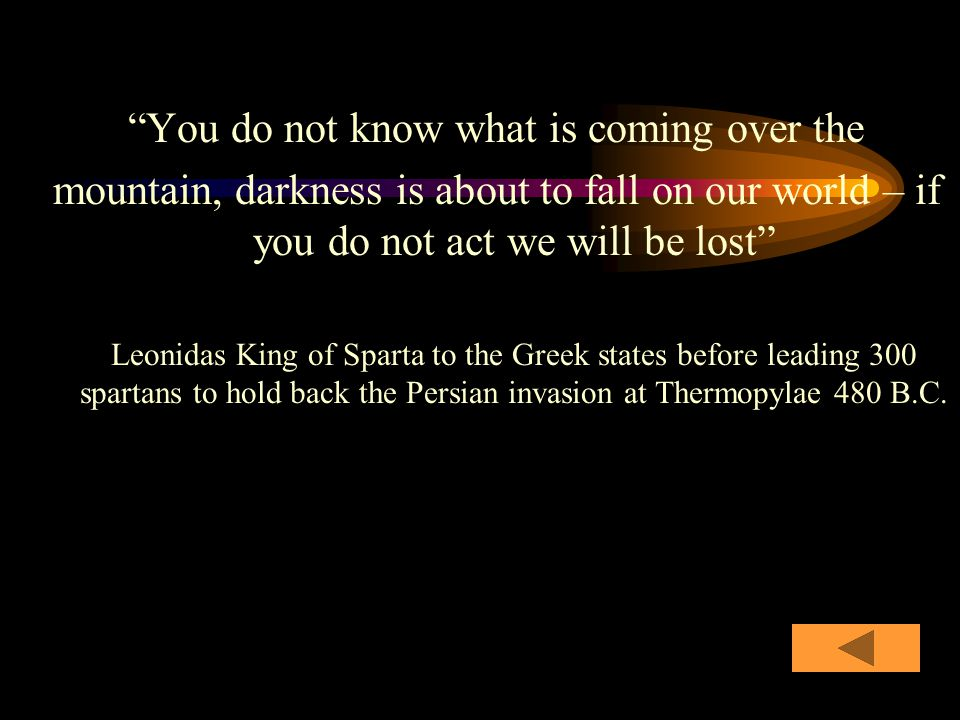 Know before you act everything possible from all intelligence or your plans shall fail if you are unprepared you will be defeated Julius Caesar 51 BC