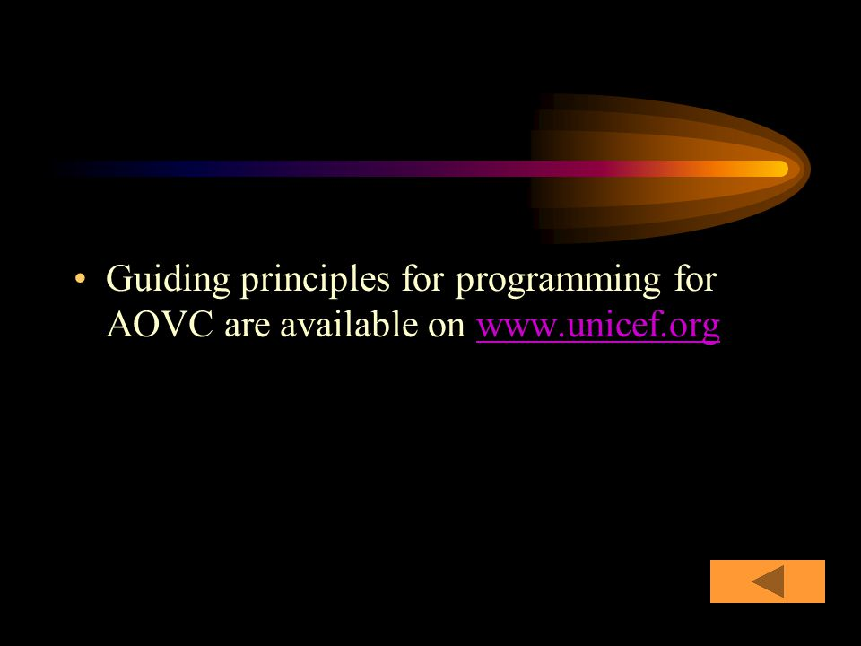 Guiding principles for programming for AOVC are available on www.unicef.orgwww.unicef.org