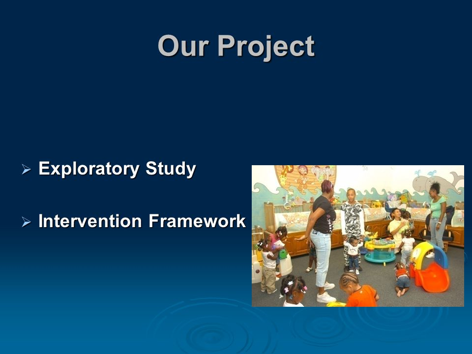 Our Project  Exploratory Study  Intervention Framework