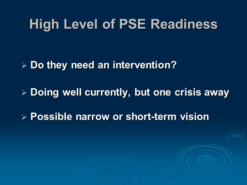 High Level of PSE Readiness  Do they need an intervention.