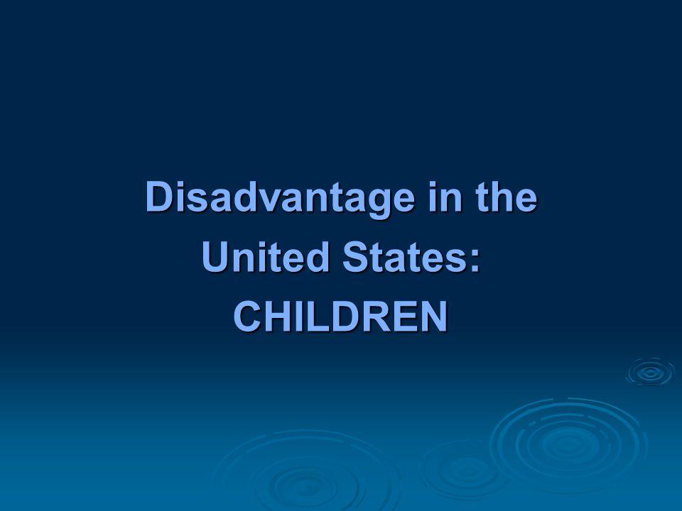 Disadvantage in the United States: CHILDREN