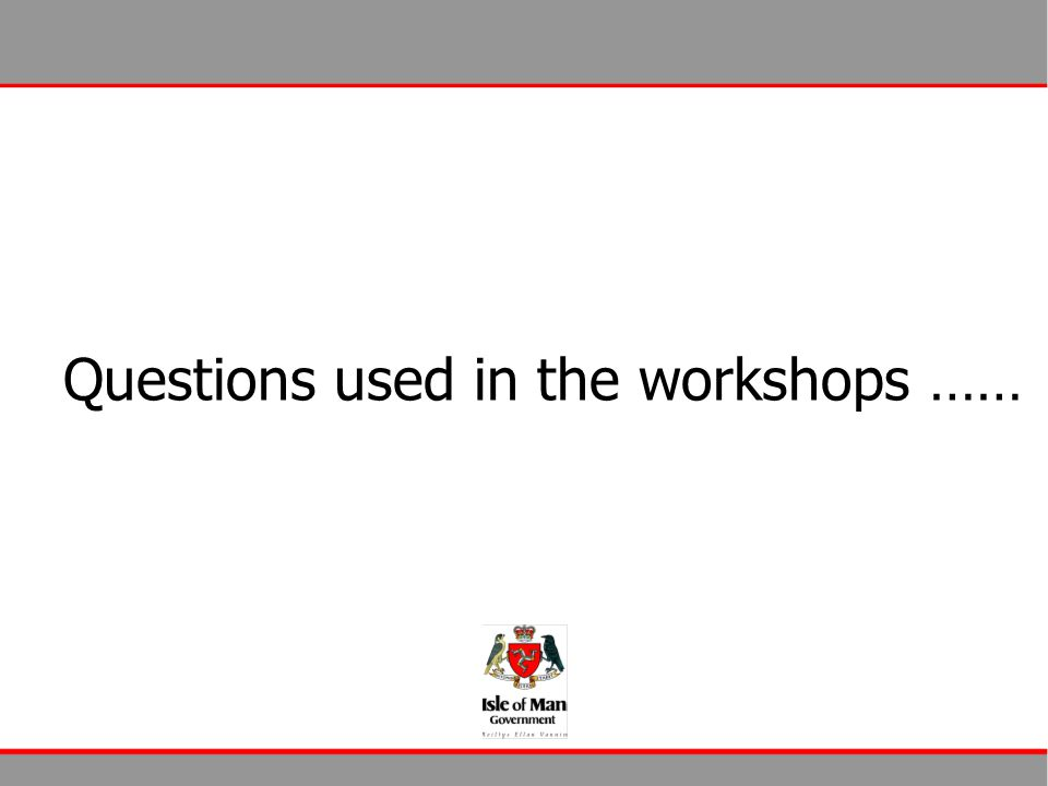 WORKSHOPS Questions used in the workshops ……