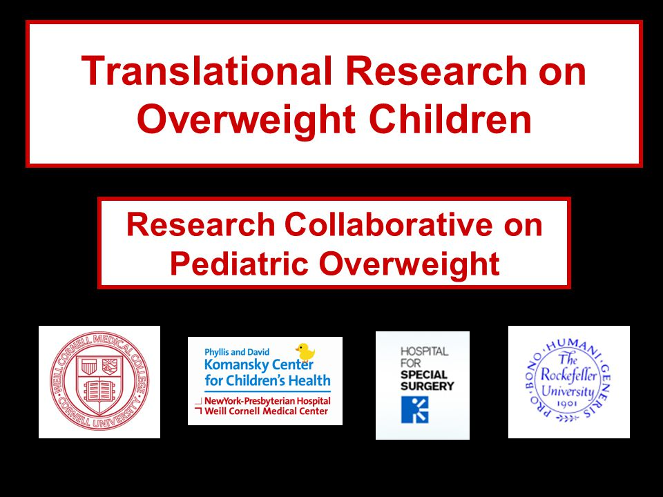 Translational Research on Overweight Children Research Collaborative on Pediatric Overweight