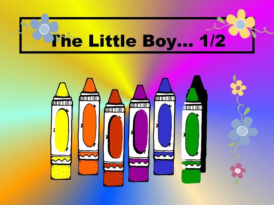 The Little Boy... 1/2