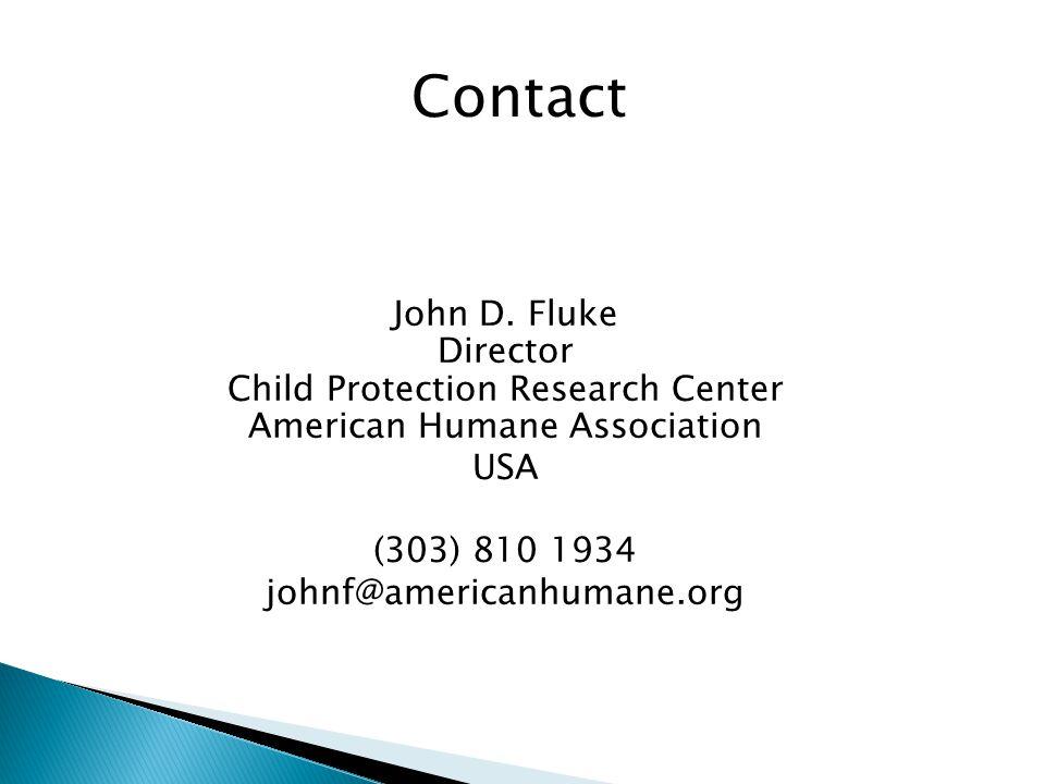 John D. Fluke Director Child Protection Research Center American Humane Association USA (303) 810 1934 johnf@americanhumane.org Contact