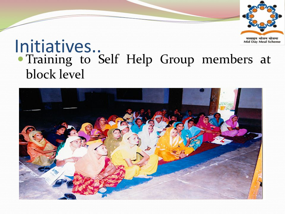 Initiatives.. Training to Self Help Group members at block level
