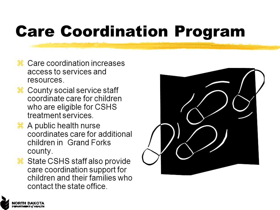 Care Coordination Program zCare coordination increases access to services and resources.