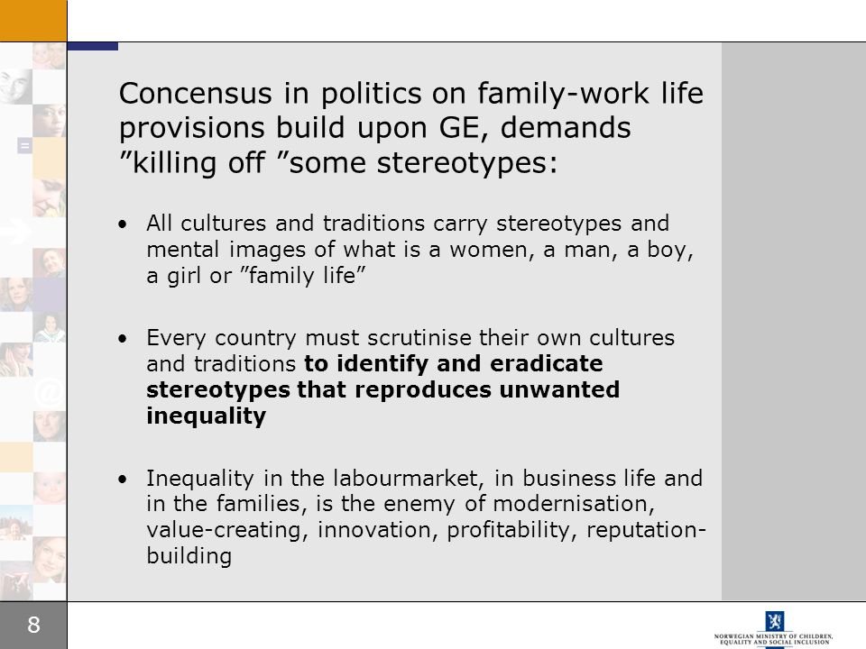 """8 Concensus in politics on family-work life provisions build upon GE, demands """"killing off """"some stereotypes: All cultures and traditions carry stereo"""