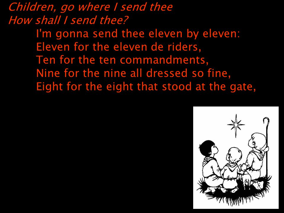 Children, go where I send thee How shall I send thee.