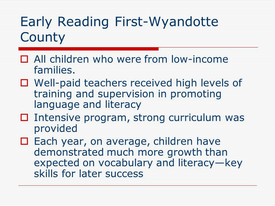Early Reading First-Wyandotte County  All children who were from low-income families.