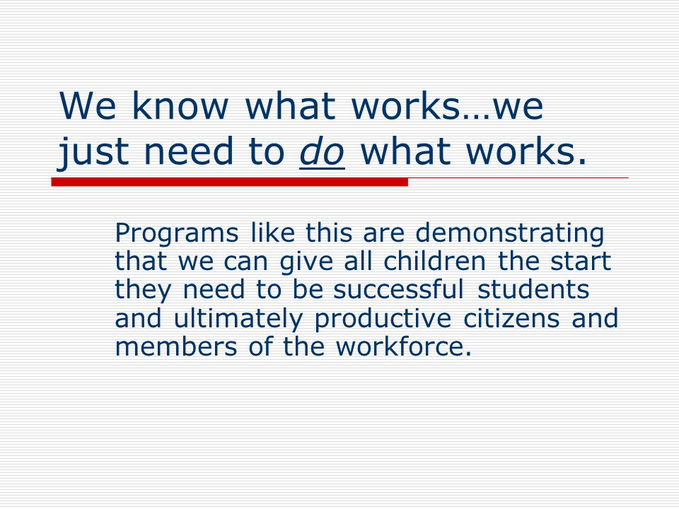 We know what works…we just need to do what works.