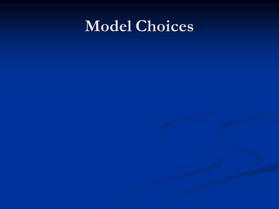 Model Choices