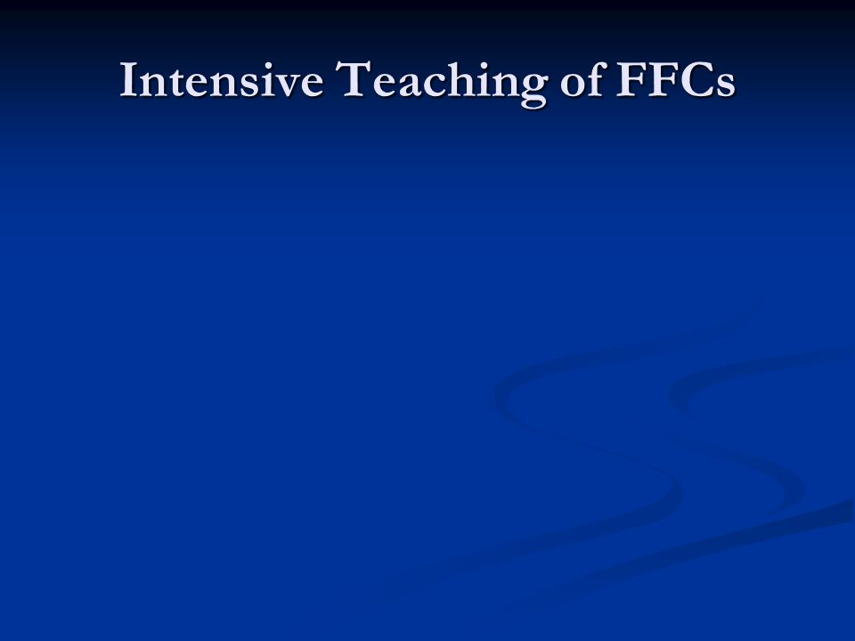 Intensive Teaching of FFCs