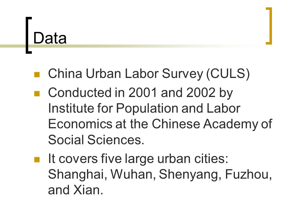 Data China Urban Labor Survey (CULS) Conducted in 2001 and 2002 by Institute for Population and Labor Economics at the Chinese Academy of Social Sciences.