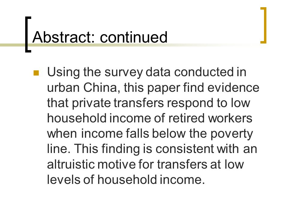 Abstract: continued Using the survey data conducted in urban China, this paper find evidence that private transfers respond to low household income of