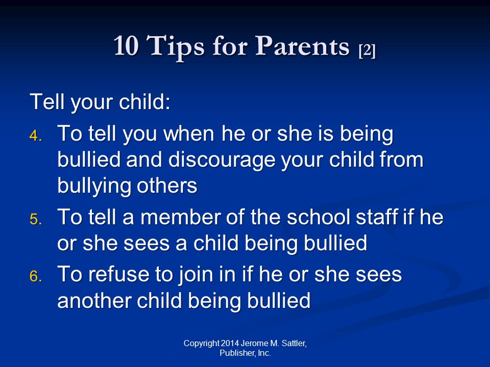 10 Tips for Parents [3] Tell your child: (Cont.) 7.