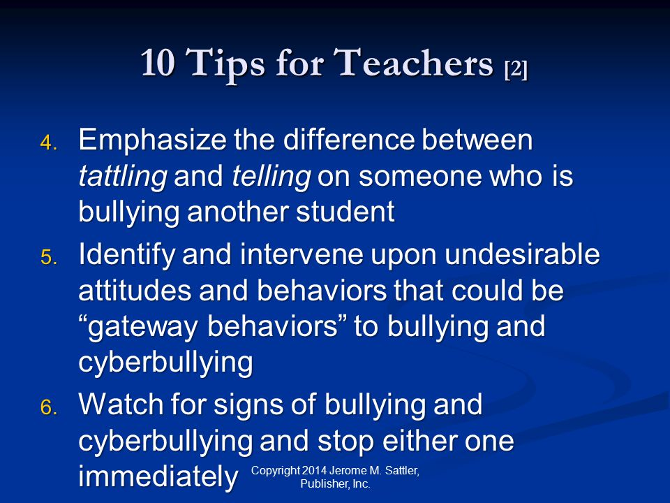 10 Tips for Teachers [3] 7.Listen receptively to parents who report bullying or cyberbullying 8.