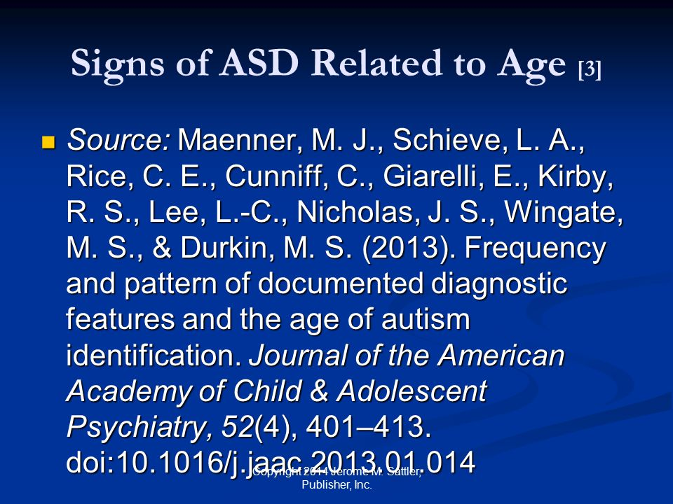 Disorders Comorbid with ASD [1] Medical asthma skin allergies food allergies ear infections frequent severe headaches sleep disorders sensory processing problems feeding disorders Copyright 2014 Jerome M.