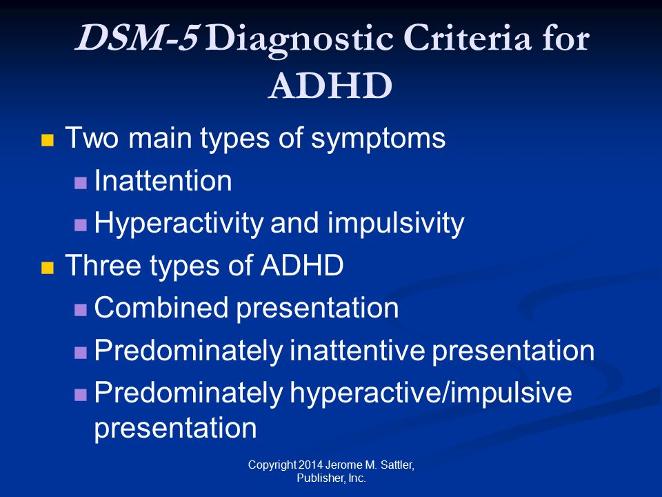 Disorders Comorbid With ADHD [1] Children with ADHD represent a heterogeneous population Often display a diversity of behavior problem and have a comorbid disorder Copyright 2014 Jerome M.