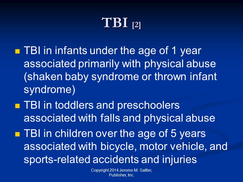 TBI [3] Among those under 20 years treated in emergency departments for brain injuries 30% sustain their injuries from sports and recreation activities 20% from motor vehicle collisions Copyright 2014 Jerome M.