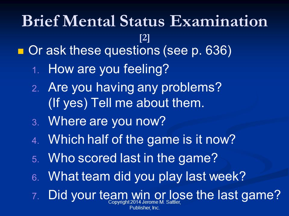 Brief Mental Status Examination [3] Follow-Up Examination Have you been tired a lot.