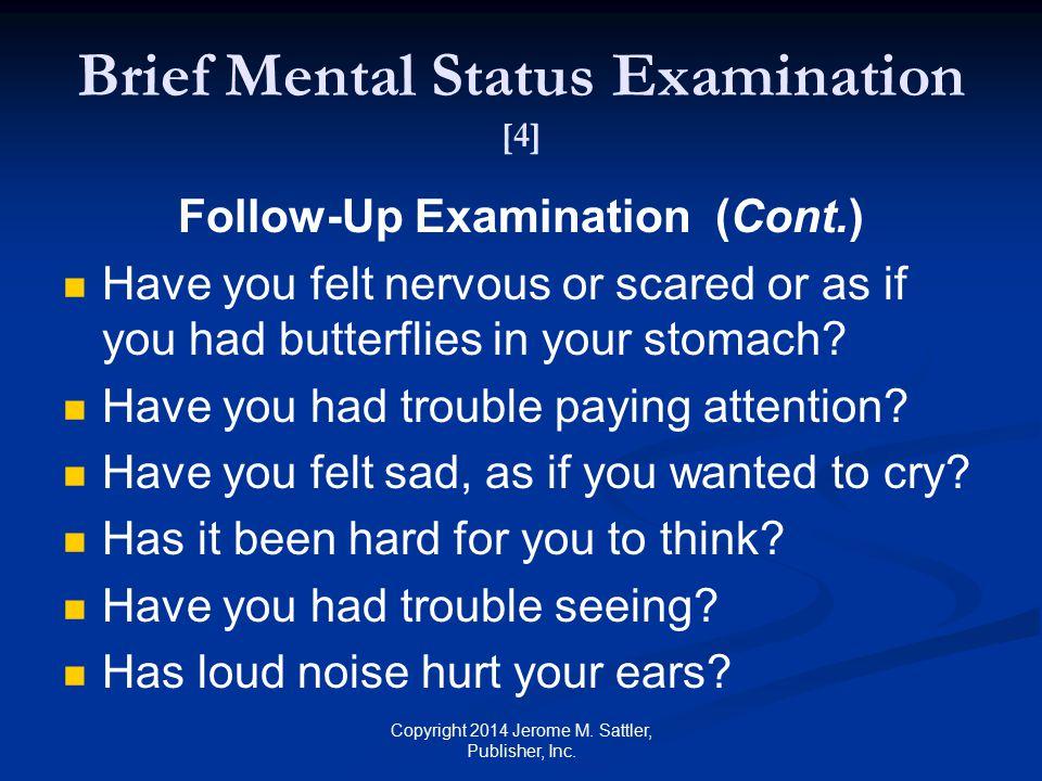 Brief Mental Status Examination [5] Follow-Up Examination (Cont.) Have you had trouble sleeping.