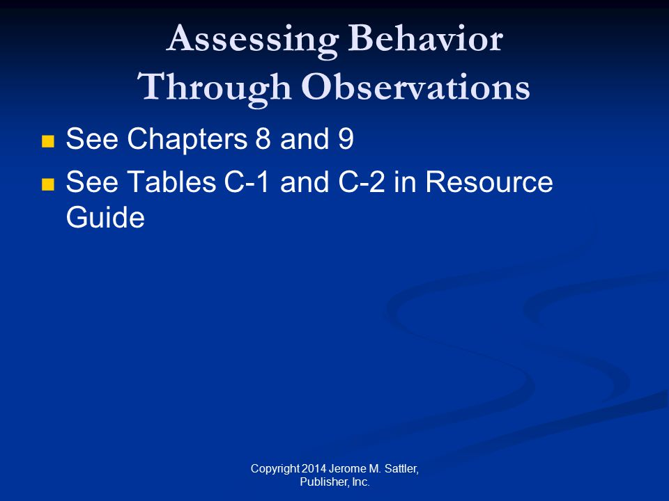 Assessing Behavior Through Interviews [1] See Chapters 5, 6, and 7 See Table B-1 (p.