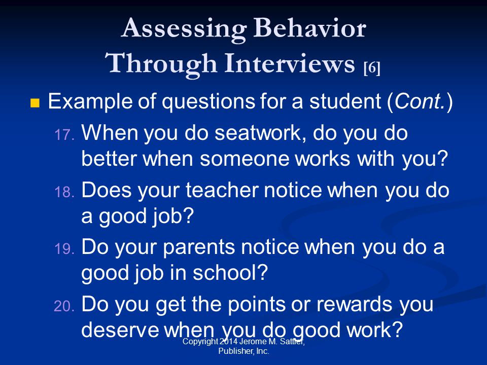 Assessing Behavior Through Interviews [7] Example of questions for a student (Cont.) 21.
