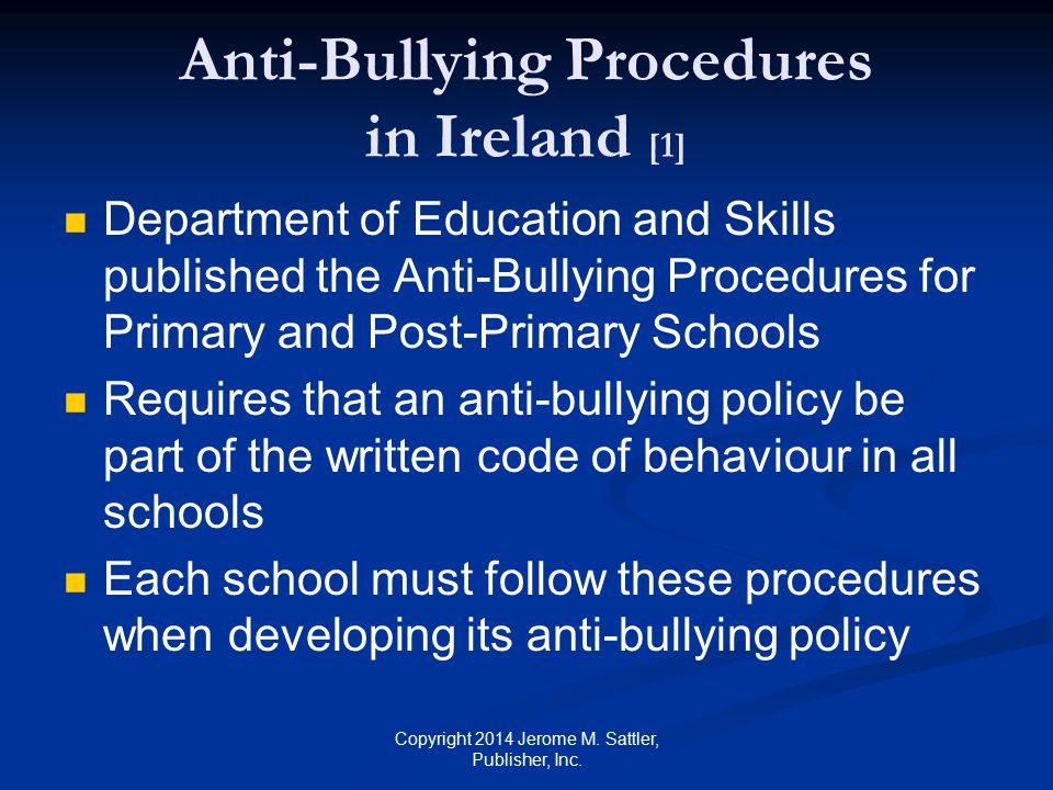 Anti-Bullying Procedures in Ireland [2] Main elements of the procedures are similar to those contained in Appendix N (pp.