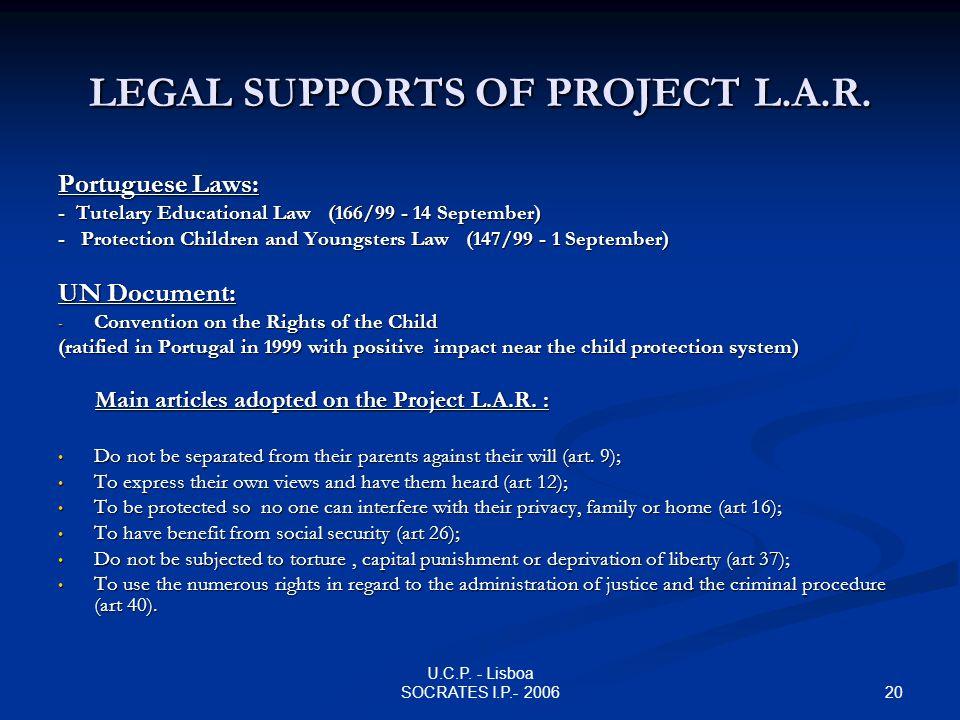 20 U.C.P. - Lisboa SOCRATES I.P.- 2006 LEGAL SUPPORTS OF PROJECT L.A.R.