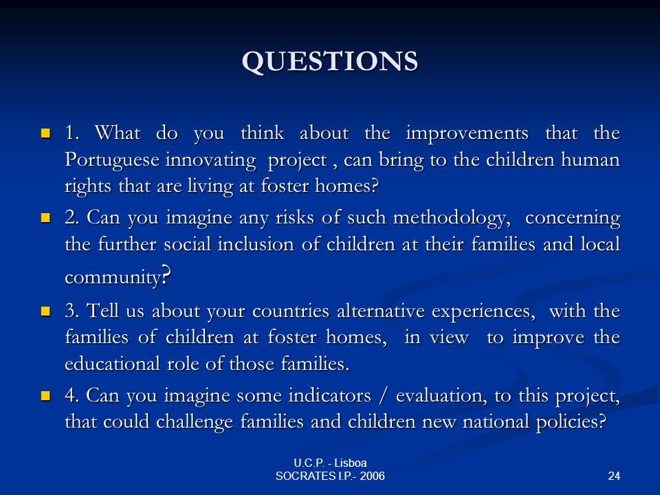 24 U.C.P. - Lisboa SOCRATES I.P.- 2006 QUESTIONS 1.