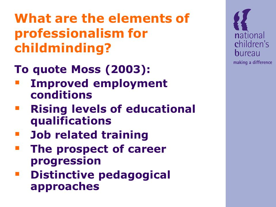 What are the elements of professionalism for childminding.