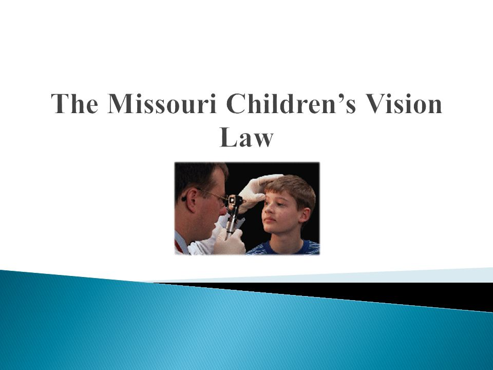  1.Common vision disorders in children  2. Purpose for the law  3.