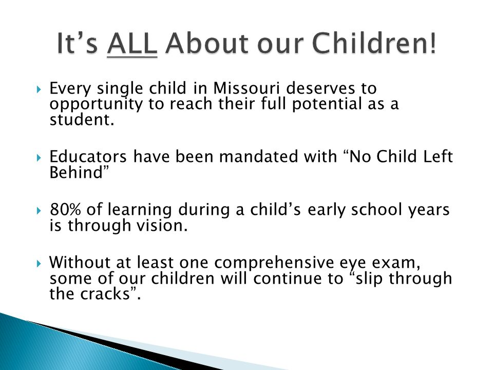 " Every single child in Missouri deserves to opportunity to reach their full potential as a student.  Educators have been mandated with ""No Child Lef"