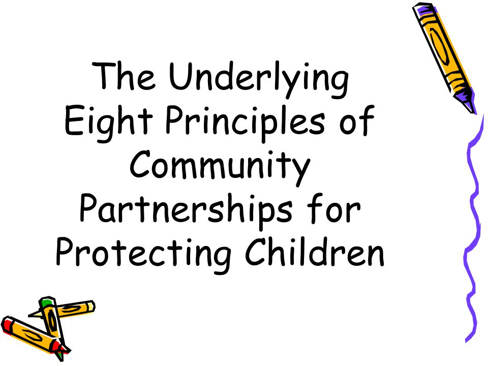 The Underlying Eight Principles of Community Partnerships for Protecting Children