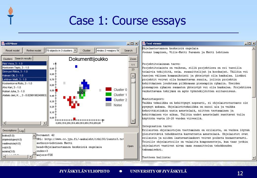 JYVÄSKYLÄN YLIOPISTO UNIVERSITY OF JYVÄSKYLÄ 12 Case 1: Course essays