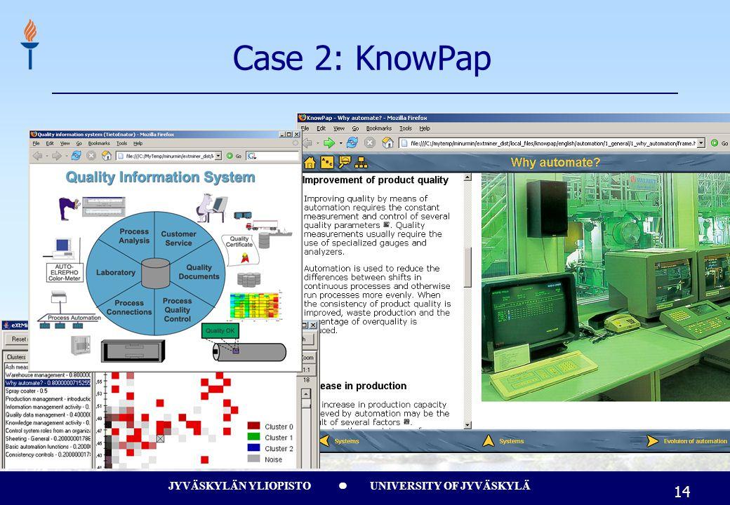 JYVÄSKYLÄN YLIOPISTO UNIVERSITY OF JYVÄSKYLÄ 14 Case 2: KnowPap
